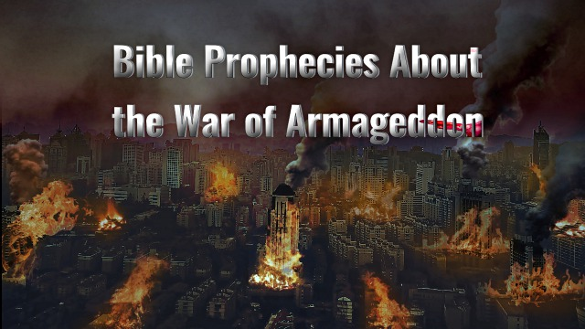 Bible Prophecies About the War of Armageddon