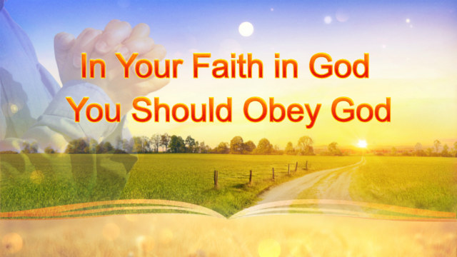 The Word of God _In Your Faith in God You Should Obey God_