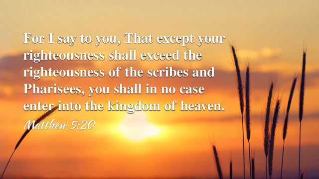 Matthew 5 20 - The Criteria for Entering the Kingdom of Heaven