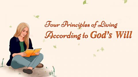 4 Principles of Living According to God's Will
