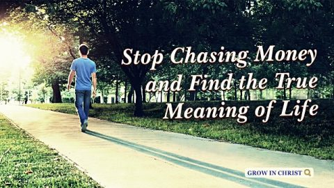 Stop Chasing Money and Find the True Meaning of Life