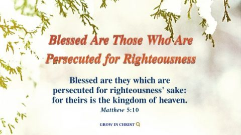 Matthew 5:10 - Blessed Are Those Who Are Persecuted for Righteousness
