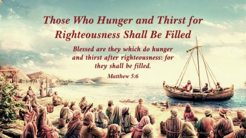 Matthew 5:6 - Those Who Hunger and Thirst for Righteousness Shall Be Filled