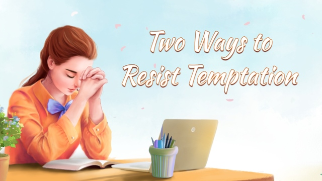 2 Ways to Resist Temptation