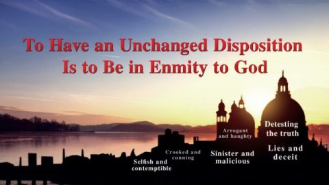 "The Words of the Holy Spirit: ""To Have an Unchanged Disposition Is to Be in Enmity to God"""