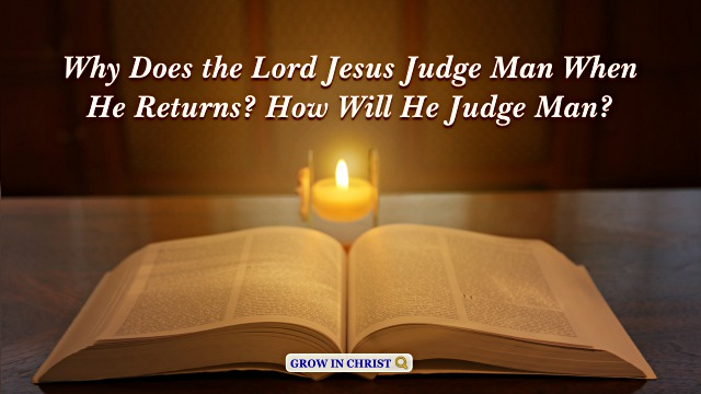 Why Does the Lord Jesus Judge Man When He Returns