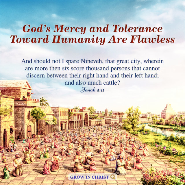 God's Mercy and Tolerance Toward Humanity Are Flawless — Jonah 4:11