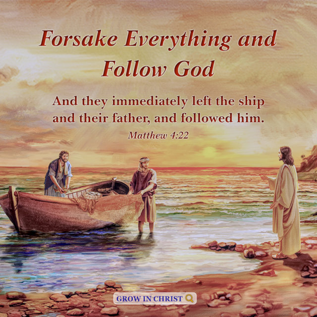 Forsake Everything and Follow God — Matthew 4:22