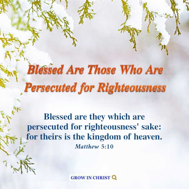 Blessed Are Those Who Are Persecuted for Righteousness — Matthew 5:10