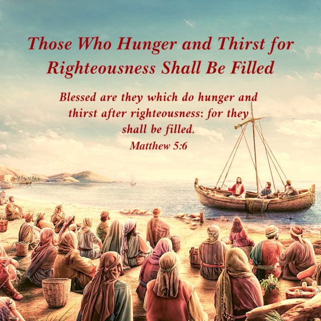 Those Who Hunger and Thirst for Righteousness Shall Be Filled — Matthew 5:6