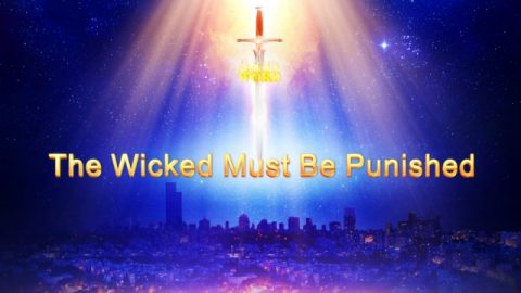 "The Word of God ""The Wicked Must Be Punished"": God's Warning to Man in the Last Days"