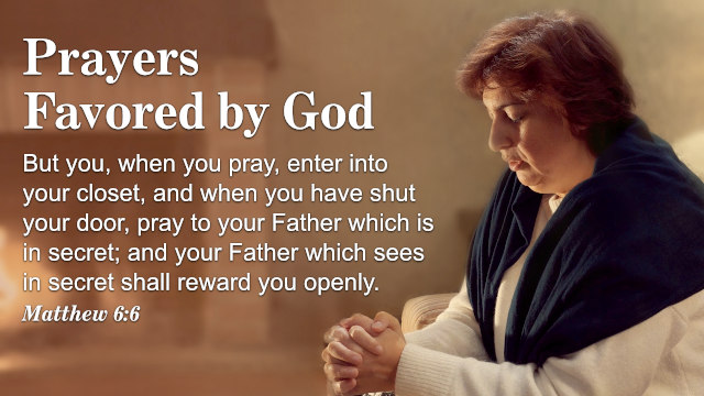 Prayers Favored by God—A Commentary on Matthew 6:6