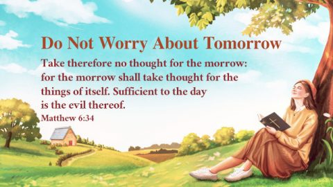 Do Not Worry About Tomorrow. A Commentary on Matthew 6:34