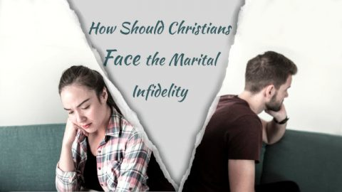 How Should Christians Face the Marital Infidelity