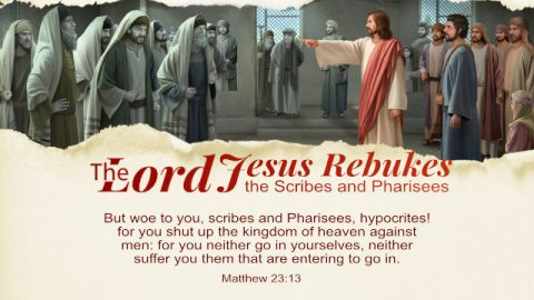 The Lord Jesus Rebukes the Scribes and Pharisees. A Commentary on Matthew 23:13