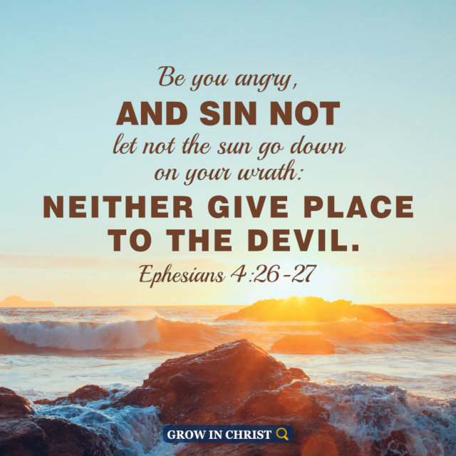 Don't Get So Angry That You Sin  — Ephesians 4:26-27