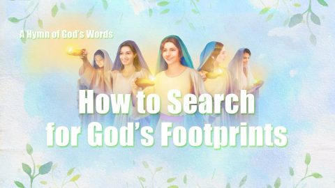 "Gospel Worship Song ""How to Search for God's Footprints"" (Lyrics)"