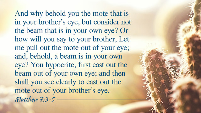 How to Remove the Beam Out of Our Eyes—A Commentary on Matthew 7:3-5