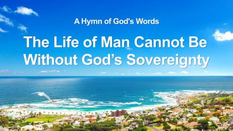"2019 Beautiful Praise and Worship Song ""The Life of Man Cannot Be Without God's Sovereignty"" (With Lyrics)"