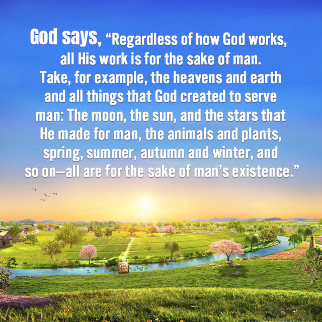 Regardless of How God Works, All His Work Is for the Sake of Man