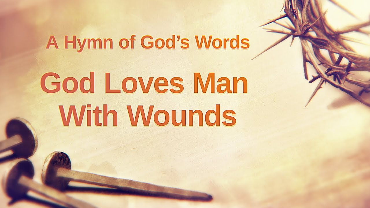 God Loves Man With Wounds