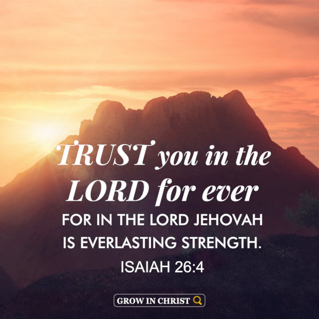 Trust in Jehovah God Forever  — Isaiah 26:4