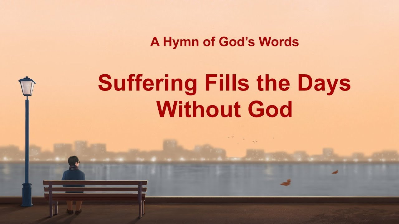 "English Christian Hymn ""Suffering Fills the Days Without God"" (Lyrics)"