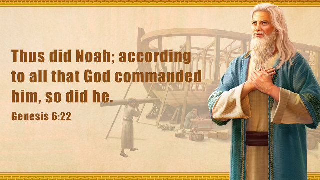 Noah Was Praised by God Because of His Absolute Obedience to God. A Commentary on Genesis 6:22