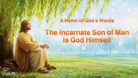 "2019 English Christian Song ""The Incarnate Son of Man Is God Himself"""