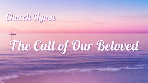 "Christian Song ""The Call of Our Beloved"" (Lyrics)"