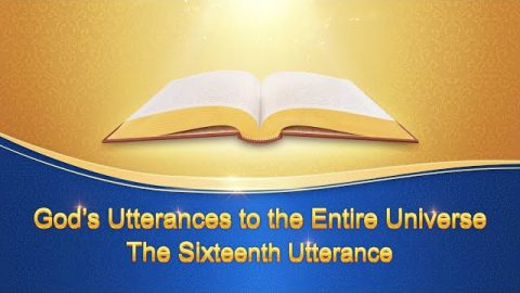 "The Word of the Holy Spirit ""God''s Utterances to the Entire Universe: The Sixteenth Utterance"""