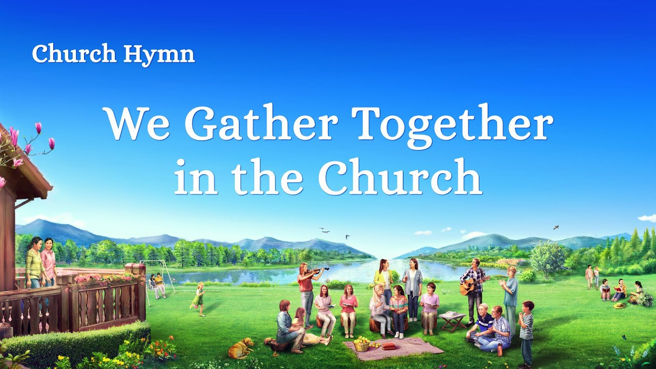 "Christian Devotional Song ""We Gather Together in the Church"""