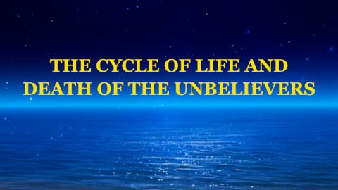The Cycle of Life and Death of the Unbelievers