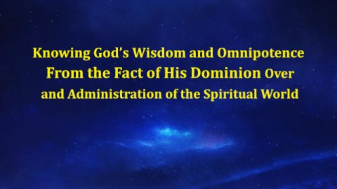 Knowing God's Wisdom and Omnipotence From the Fact of His Dominion Over and Administration of the Spiritual World