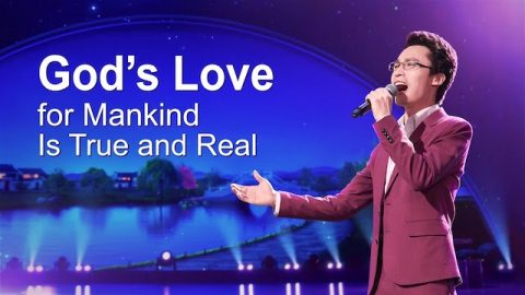 "New Chinese Gospel Song ""God's Love for Mankind Is True and Real"""