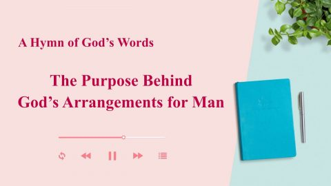 "2020 New English Christian Song ""The Purpose Behind God's Arrangements for Man"""