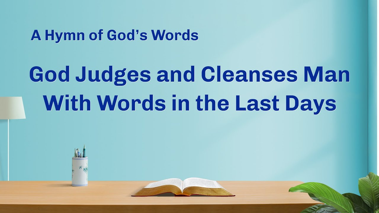 "English Gospel Song|""God Judges and Cleanses Man With Words in the Last Days"""