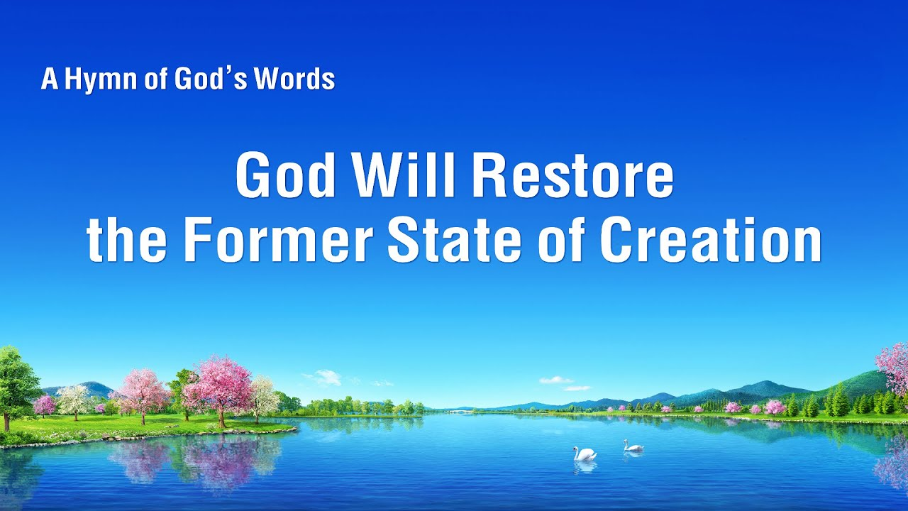 "English Christian Song ""God Will Restore the Former State of Creation"""