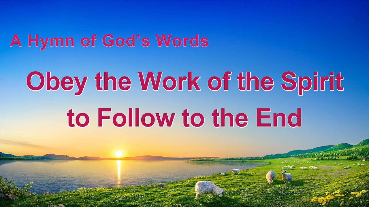 "English Christian Hymn With Lyrics ""Obey the Work of the Spirit to Follow to the End"""