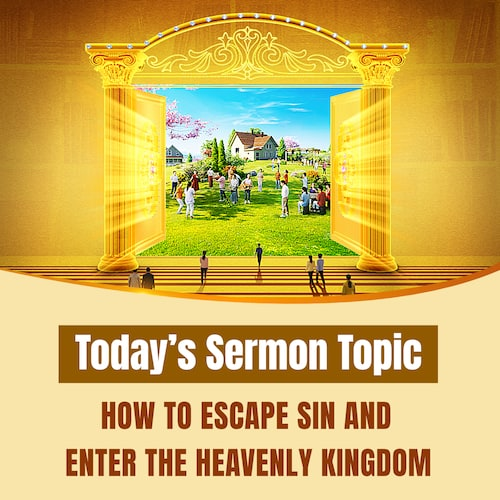 How to escape sin and enter the heavenly kingdom