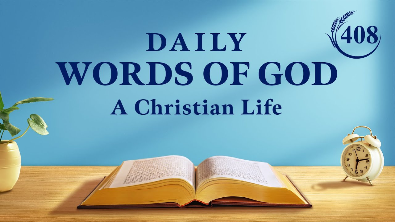 "Daily Words of God | ""It Is Very Important to Establish a Proper Relationship With God"" 