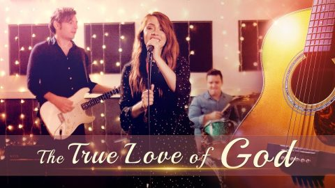 "Christian Music Video   ""The True Love of God"""