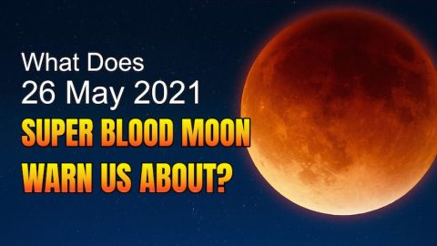 What Does 26 May 2021 Super Blood Moon Warn Us About?